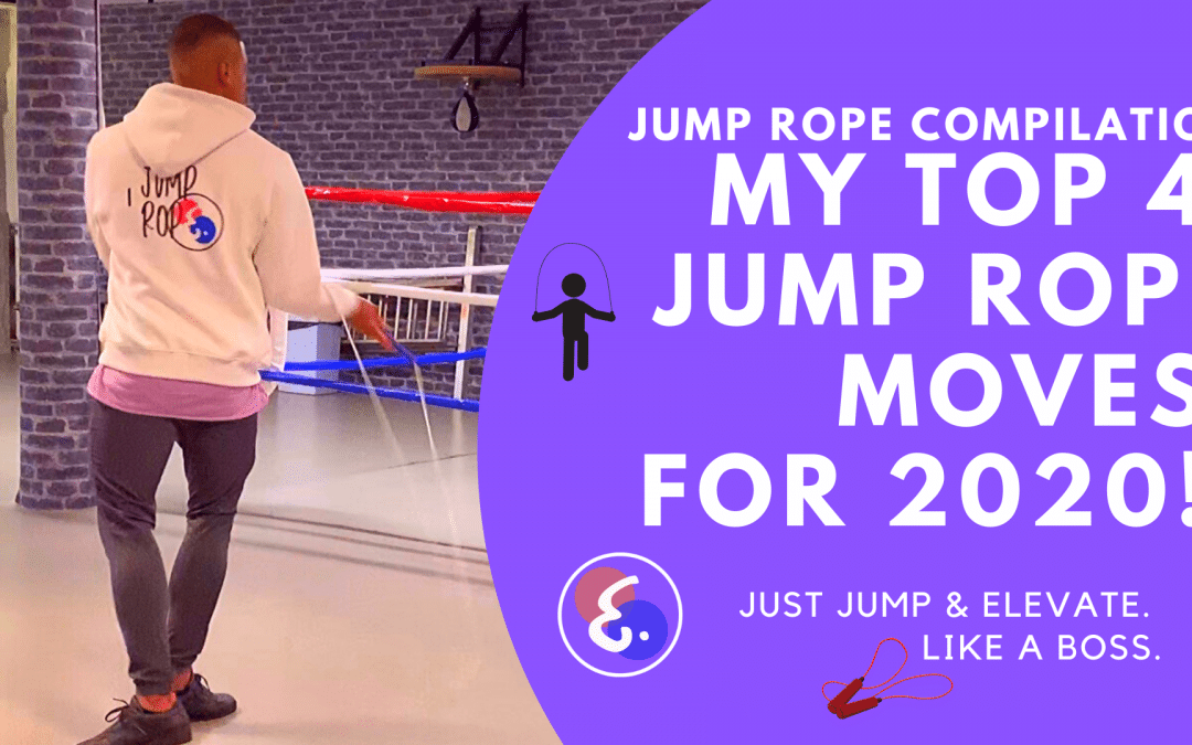 BEST JUMP ROPE MOVES FOR 2020: My Top 4 Elevate Variations EXPOSED!