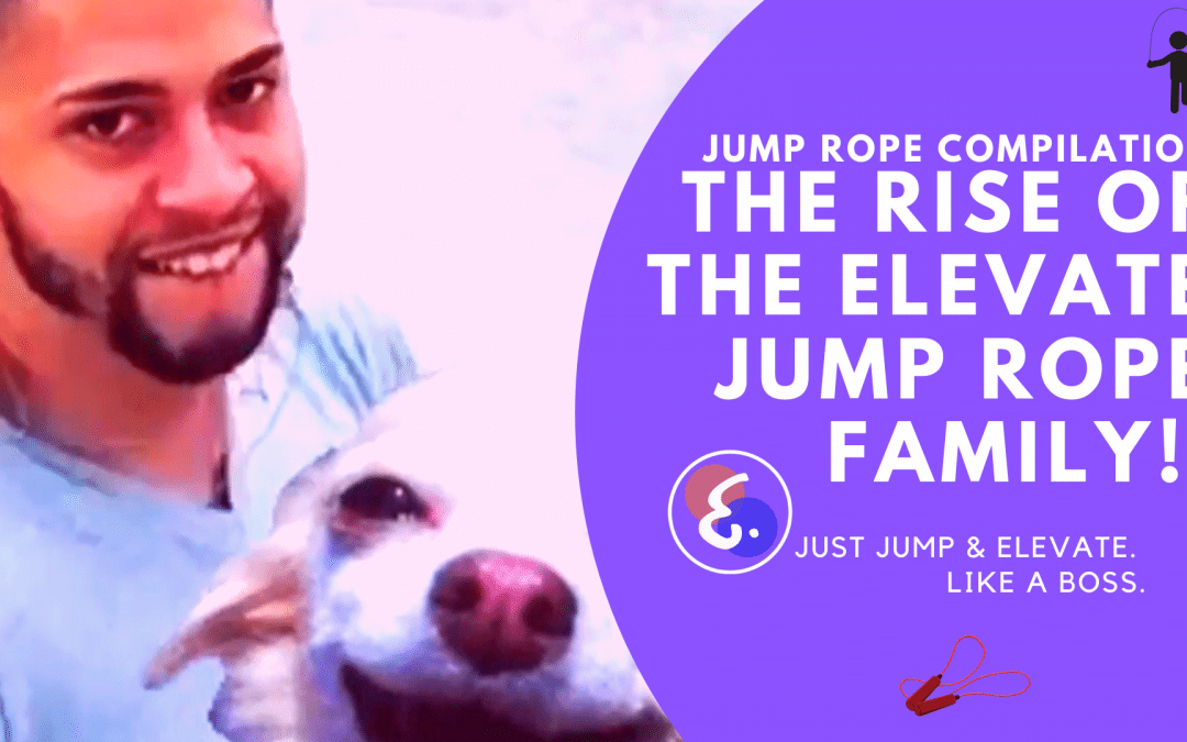 Best of Jump Rope (2019) – The Rise of the Elevate Family!